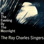 Play & Download In The Evening By The Moonlight by Ray Charles Singers | Napster