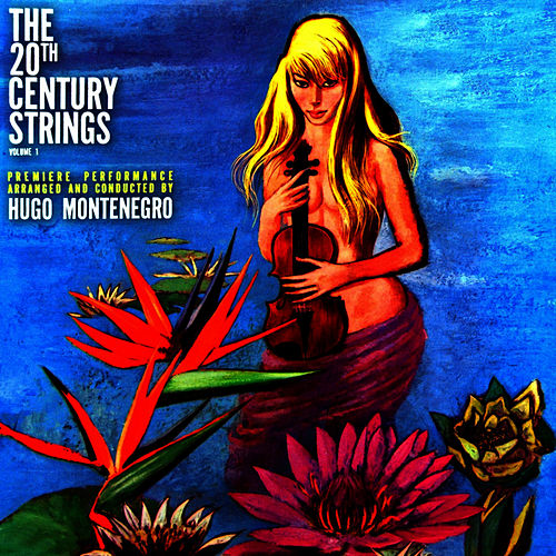 Play & Download The 20th Century Strings by Hugo Montenegro | Napster
