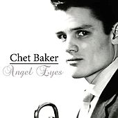 Angel Eyes by Chet Baker