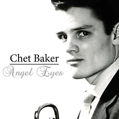 Play & Download Angel Eyes by Chet Baker | Napster