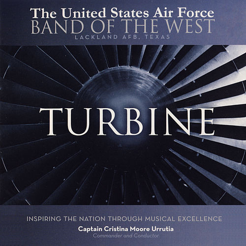 Play & Download Turbine by The United States Air Force Band of the West | Napster