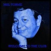 Welcome To The Club von Mel Tormè