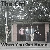 When You Get Home by CTRL