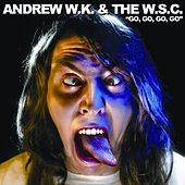 Play & Download Go Go Go Go by Andrew  W.K. | Napster
