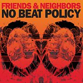 Play & Download No Beat Policy by Friends | Napster
