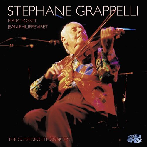 The Cosmopolite Concert by Stephane Grappelli