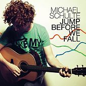 Jump Before We Fall by Michael Schulte