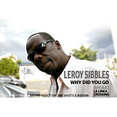 Why Did You Go by Leroy Sibbles