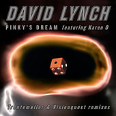 Play & Download Pinky's Dream feat. Karen O - Single (The Remixes) by David Lynch | Napster