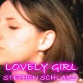Lovely Girl by Stephen Schlaks