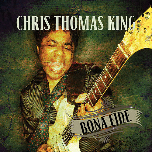 Bona Fide by Chris Thomas King