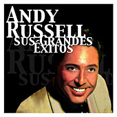 Andy Russell - Sus Grandes Éxitos by Andy Russell
