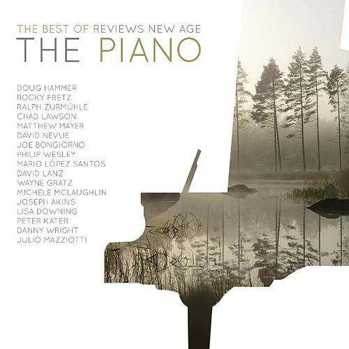 Play & Download The Best of Reviews New Age: The Piano by Various Artists | Napster