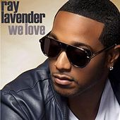Play & Download We Love EP by Ray Lavender | Napster