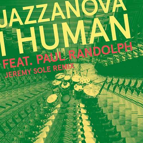 Play & Download I Human feat. Paul Randolph (Jeremy Sole Remix) by Jazzanova | Napster