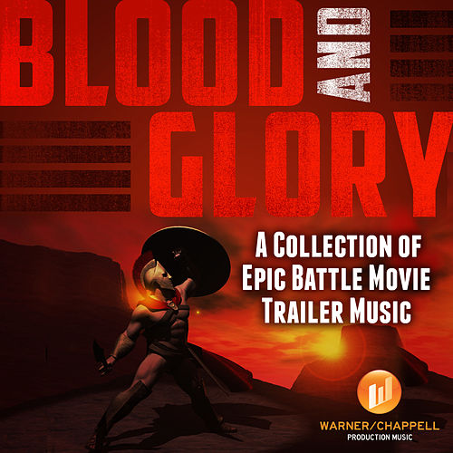 Play & Download Blood and Glory - A Collection of Epic Battle Movie Trailer Music by Hollywood Film Music Orchestra | Napster