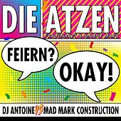 Play & Download Feiern? Okay! by Die Atzen | Napster