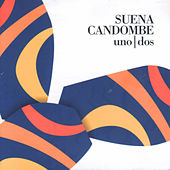 Suena Candombe Uno/Dos by Various Artists
