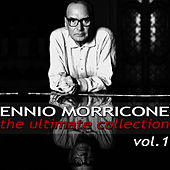 Play & Download Ennio Morricone - The Ultimate Collection, Vol. 1 by Ennio Morricone | Napster