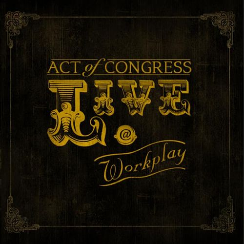 Play & Download Live @ Workplay by Act of Congress | Napster