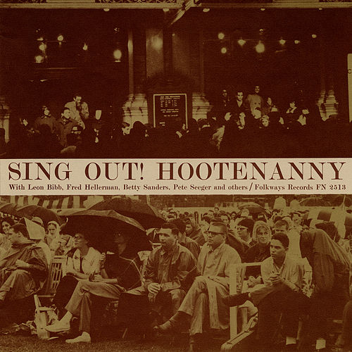 Play & Download Sing Out!: Hootenanny with Pete Seeger and the Hooteneers by Various Artists | Napster