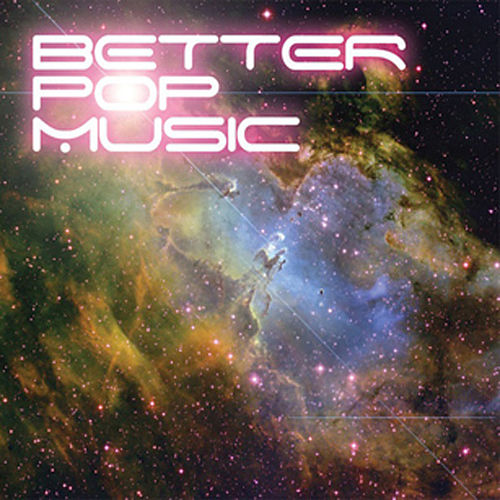 Play & Download Better Pop Music - Something In Construction by Various Artists | Napster