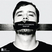 Play & Download Shut Up by Daniel Steinberg | Napster