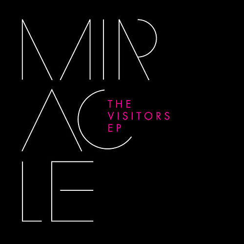 Play & Download The Visitors EP by Miracle | Napster