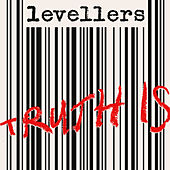 Truth Is by The Levellers