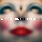Play & Download Uncle Treacle by Willis | Napster