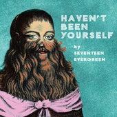 Haven't Been Yourself von Seventeen Evergreen