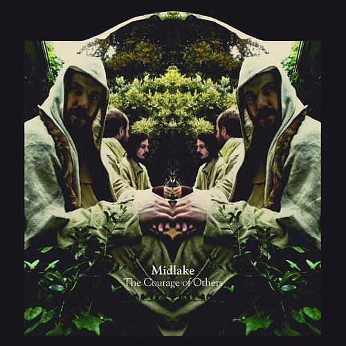 Play & Download The Courage Of Others (Deluxe Version) by Midlake | Napster