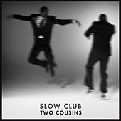 Play & Download Two Cousins by Slow Club | Napster