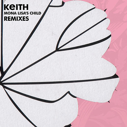 Mona Lisa's Child (Remixes) by Keith (Rock)