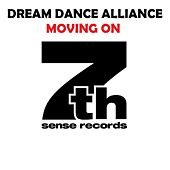 Play & Download Dream Dance Alliance - Moving On by Dream Dance Alliance | Napster