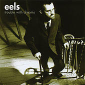 Play & Download Trouble With Dreams by Eels | Napster