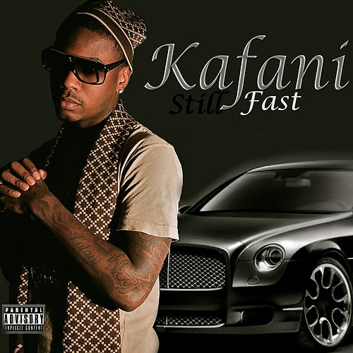 Play & Download Still Fast by Kafani | Napster