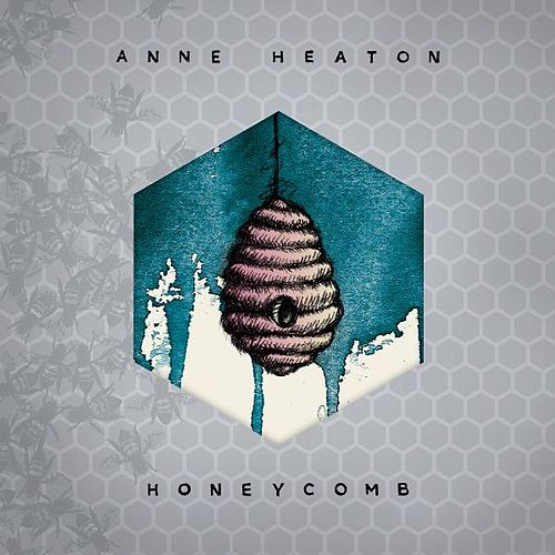 Play & Download Honeycomb by Anne Heaton | Napster