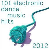 Play & Download 101 Electronic Dance Music Hits 2012 (A-Z Best of Top Edm, Acid, Techno, House, Rave Anthems, Goa Psytrance, Dubstep) by Various Artists | Napster