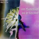 Vom Pflaumenbaum und der Keuschheit by Various Artists