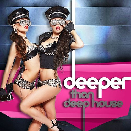 Play & Download Deeper than Deep House by Various Artists | Napster