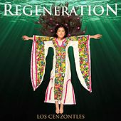 Regeneration by Los Cenzontles
