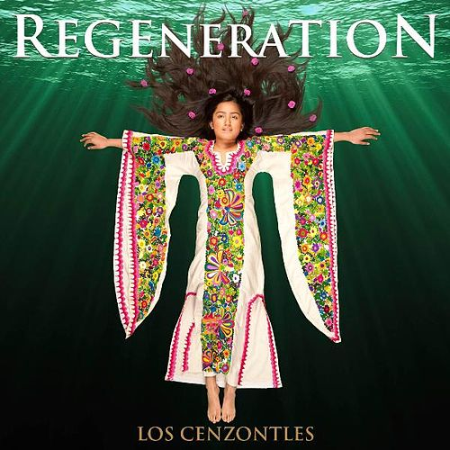 Play & Download Regeneration by Los Cenzontles | Napster