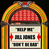 Play & Download Help Me / Don't Be Bad by Jill Jones | Napster