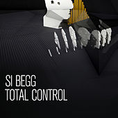 Play & Download Total Control EP by Si Begg | Napster