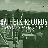 Play & Download Miracle of Love: A Bathetic Records Compilation by Various Artists | Napster