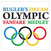 Play & Download Bugler's Dream / Olympic Fanfare Medley by Paul Brooks | Napster