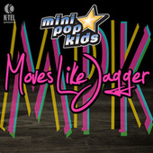 Play & Download Moves Like Jagger by Minipop Kids | Napster