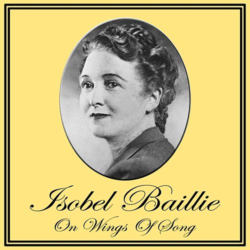 Play & Download On Wings Of Song by Isobel Baillie | Napster