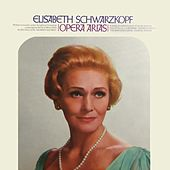 Play & Download Opera Arias by Elisabeth Schwarzkopf | Napster